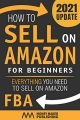 How to Sell on Amazon for Beginners: Everything You Need to Sell on Amazon FBA (How to Sell Online for Profit)